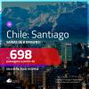 Promoção de Passagens para o <b>CHILE: Santiago</b>! A partir de R$ 698, ida e volta, c/ taxas!