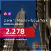 Promoção de Passagens 2 em 1 – <b>MIAMI + NOVA YORK</b>! A partir de R$ 2.278, todos os trechos, c/ taxas!