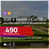 Promoção de <b>PASSAGEM + HOTEL</b> para <b>as Férias de JAN/20 em CURITIBA</b>! A partir de R$ 490, por pessoa, quarto duplo, c/ taxas! Em até 10x SEM JUROS!
