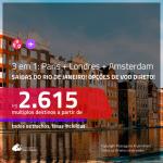 Promoção de Passagens 3 em 1 – <b>AMSTERDAM + PARIS + LONDRES</b>! A partir de R$ 2.615, todos os trechos, c/ taxas! Com opções de VOO DIRETO!