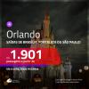 Promoção de Passagens para <b>ORLANDO</b>! A partir de R$ 1.901, ida e volta, c/ taxas! Opções de BAGAGEM INCLUÍDA!