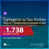 Promoção de Passagens para a <b>COLÔMBIA: Cartagena ou San Andres</b>! A partir de R$ 1.738, ida e volta, c/ taxas! Com opções de BAGAGEM INCLUÍDA!