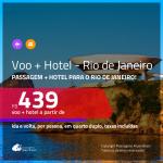 Promoção de <b>PASSAGEM + HOTEL</b> para o <b>RIO DE JANEIRO</b>! A partir de R$ 439, por pessoa, quarto duplo, c/ taxas!