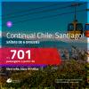 CONTINUA!!! Promoção de Passagens para o <b>CHILE: Santiago</b>! A partir de R$ 701, ida e volta, c/ taxas!