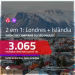 Promoção de Passagens 2 em 1 – <b>LONDRES + ISLÂNDIA</b>! A partir de R$ 3.065, todos os trechos, c/ taxas!