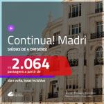 Continua!!!Promoção de Passagens para <b>MADRI</b>! A partir de R$ 2.064, ida e volta, c/ taxas!
