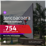 Promoção de Passagens para <b>JERICOACOARA</b>! A partir de R$ 754, ida e volta, c/ taxas!