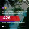 Promoção de <b>PASSAGEM + HOTEL</b> para <b>FOZ DO IGUAÇU</b>! A partir de R$ 426, por pessoa, quarto duplo, c/ taxas!