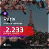 Promoção de Passagens para <b>PARIS</b>! A partir de R$ 2.233, ida e volta, c/ taxas!