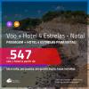 Promoção de <b>PASSAGEM + HOTEL 4 ESTRELAS</b> para <b>NATAL</b>! A partir de R$ 547, por pessoa, quarto duplo, c/ taxas! Em até 10x SEM JUROS!