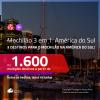 MOCHILÃO AMÉRICA DO SUL!!! Promoção de Passagens 3 em 1 – <b>ARGENTINA: Buenos Aires + CHILE: Santiago + URUGUAI: Montevideo</b>! A partir de R$ 1.600, todos os trechos, c/ taxas!
