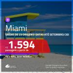 Promoção de Passagens para <b>MIAMI</b>! A partir de R$ 1.594, ida e volta, c/ taxas! Datas até SETEMBRO/20!