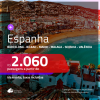 Promoção de Passagens para a <b>ESPANHA: Barcelona, Bilbao, Madri, Malaga, Sevilha ou Valência</b>! A partir de R$ 2.060, ida e volta, c/ taxas!
