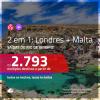 Promoção de Passagens 2 em 1 – <b>LONDRES + MALTA</b>! A partir de R$ 2.793, todos os trechos, c/ taxas!