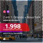 Promoção de Passagens 2 em 1 – <b>ORLANDO + NOVA YORK</b>! A partir de R$ 1.998, todos os trechos, c/ taxas!