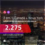 Promoção de Passagens 2 em 1 – <b>CANADÁ: Quebec ou Vancouver + NOVA YORK</b>! A partir de R$ 2.275, todos os trechos, c/ taxas! Com opções de BAGAGEM INCLUÍDA!