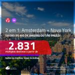 Promoção de Passagens 2 em 1 – <b>AMSTERDAM + NOVA YORK</b>! A partir de R$ 2.831, todos os trechos, c/ taxas! Com opções de BAGAGEM INCLUÍDA!