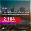 Promoção de Passagens 2 em 1 – <b>BOSTON + NOVA YORK</b>! A partir de R$ 2.184, todos os trechos, c/ taxas! Com opções de BAGAGEM INCLUÍDA!