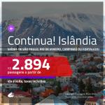 Continua!!! Promoção de Passagens para a <b>ISLÂNDIA</b>! A partir de R$ 2.894, ida e volta, c/ taxas!
