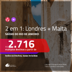 Promoção de Passagens 2 em 1 – <b>LONDRES + MALTA</b>! A partir de R$ 2.716, todos os trechos, c/ taxas!