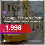 Promoção de Passagens para <b>PORTUGAL: Lisboa ou Porto</b>! A partir de R$ 1.998, ida e volta, c/ taxas! Datas até OUTUBRO/20!