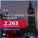 Promoção de Passagens 2 em 1 – <b>LONDRES + MADRI</b>! A partir de R$ 2.263, todos os trechos, c/ taxas!