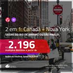 Promoção de Passagens 2 em 1 – <b>NOVA YORK + CANADÁ: Quebec ou Vancouver</b>! A partir de R$ 2.196, todos os trechos, c/ taxas! Com opções de BAGAGEM INCLUÍDA!