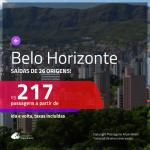 Promoção de Passagens para <b>BELO HORIZONTE</b>! A partir de R$ 217, ida e volta, c/ taxas!