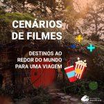 Cenários de filmes: destinos ao redor do mundo para uma viagem