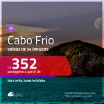 Promoção de Passagens para <b>CABO FRIO</b>! A partir de R$ 352, ida e volta, c/ taxas!