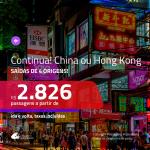 Continua!!! Promoção de Passagens para a <b>CHINA: Pequim, Xangai ou HONG KONG</b>! A partir de R$ 2.826, ida e volta, c/ taxas!
