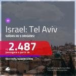 Promoção de Passagens para <b>ISRAEL: Tel Aviv</b>! A partir de R$ 2.487, ida e volta, c/ taxas!