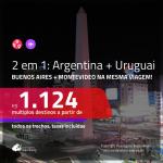 Promoção de Passagens 2 em 1 – <b>ARGENTINA: Buenos Aires + URUGUAI: Montevideo</b>! A partir de R$ 1.124, todos os trechos, c/ taxas!