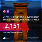 Promoção de Passagens 2 em 1 – <b>ESPANHA: Madri + MARROCOS: Marrakech</b>! A partir de R$ 2.151, todos os trechos, c/ taxas!