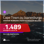 Promoção de Passagens para a <b>ÁFRICA DO SUL: Cape Town ou Joanesburgo</b>! A partir de R$ 1.489, ida e volta, c/ taxas! Com opções de BAGAGEM INCLUÍDA!