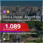 Promoção de <b>PASSAGEM + HOTEL</b> para a <b>ARGENTINA: Buenos Aires</b>! A partir de R$ 1.089, por pessoa, quarto duplo, c/ taxas! Com opções de BAGAGEM INCLUÍDA!