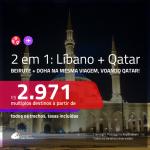 Promoção de Passagens 2 em 1 – <b>LÍBANO: Beirute + QATAR: Doha</b>, voando pela QATAR! A partir de R$ 2.971, todos os trechos, c/ taxas! Com opções de BAGAGEM INCLUÍDA!