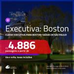 Promoção de Passagens em <b>CLASSE EXECUTIVA</b> para <b>BOSTON</b>! A partir de R$ 4.886, ida e volta, c/ taxas!