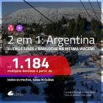 Promoção de Passagens 2 em 1 para a <b>ARGENTINA</b> – Vá para: <b>Bariloche + Buenos Aires</b>! A partir de R$ 1.184, todos os trechos, c/ taxas!