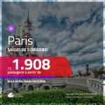 Promoção de Passagens para <b>PARIS</b>! A partir de R$ 1.908, ida e volta, c/ taxas!