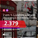 Promoção de Passagens 2 em 1 – <b>LONDRES + MADRI</b>! A partir de R$ 2.379, todos os trechos, c/ taxas!