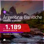 Promoção de Passagens para a <b>ARGENTINA: Bariloche</b>! A partir de R$ 1.189, ida e volta, c/ taxas! Datas até SETEMBRO/20, inclusive Férias de JAN/20, Férias de JUL/20 e mais!