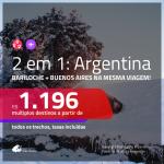 Promoção de Passagens 2 em 1 para a <b>ARGENTINA</b> – Vá para: <b>Bariloche + Buenos Aires</b>! A partir de R$ 1.196, todos os trechos, c/ taxas!