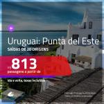 Promoção de Passagens para o <b>URUGUAI: Punta del Este</b>! A partir de R$ 813, ida e volta, c/ taxas!