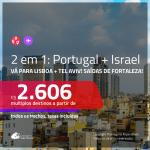 Promoção de Passagens 2 em 1 – <b>ISRAEL: Tel Aviv + PORTUGAL: Lisboa</b>! A partir de R$ 2.606, todos os trechos, c/ taxas!