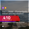 Promoção de <b>PASSAGEM + HOTEL</b> para <b>FLORIANÓPOLIS</b>! A partir de R$ 410, por pessoa, quarto duplo, c/ taxas, em até 12X SEM JUROS!
