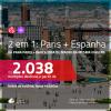 Promoção de Passagens 2 em 1 – <b>PARIS + ESPANHA: Barcelona ou Madri</b>! A partir de R$ 2.038, todos os trechos, c/ taxas!