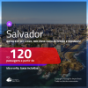 Promoção de Passagens para <b>SALVADOR</b>! A partir de R$ 120, ida e volta, c/ taxas! Datas até SETEMBRO/2020, inclusive para as FÉRIAS e FERIADOS!
