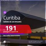 Promoção de Passagens para <b>CURITIBA</b>! A partir de R$ 191, ida e volta, c/ taxas!