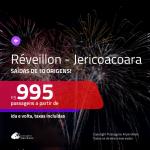 Passagens em promoção para o <b>RÉVEILLON</b>! Vá para <b>JERICOACOARA</b>! A partir de R$ 995, ida e volta, c/ taxas!